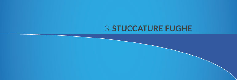 3 - STUCCATURE FUGHE